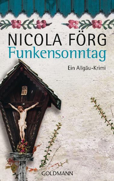 Funkensonntag: Ein Allgäu-Krimi - Nicola Förg [Taschenbuch]