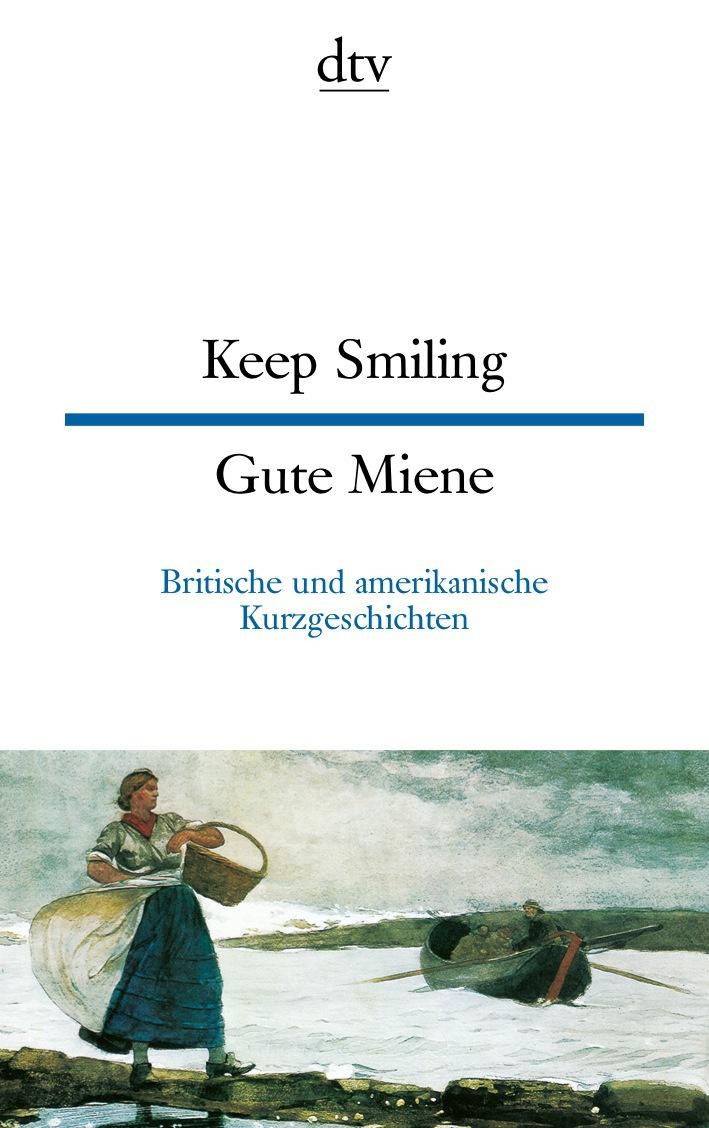 Keep Smiling Gute Miene: Englische und amerikanische Kurzgeschichten: Britische und amerikanische Kurzgeschichten - Rich
