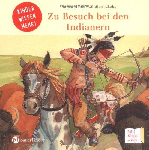 Zu Besuch bei den Indianern: Kinder wissen mehr...