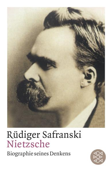 Nietzsche: Biographie seines Denkens - Rüdiger Safranski