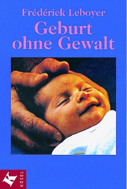 Geburt ohne Gewalt - Frédérick Leboyer