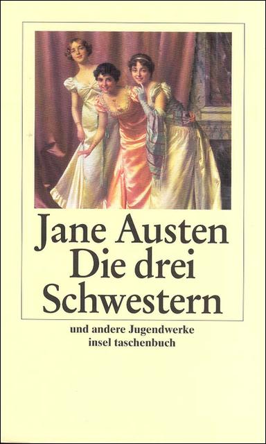 Die drei Schwestern und andere Jugendwerke (insel taschenbuch) - Jane Austen