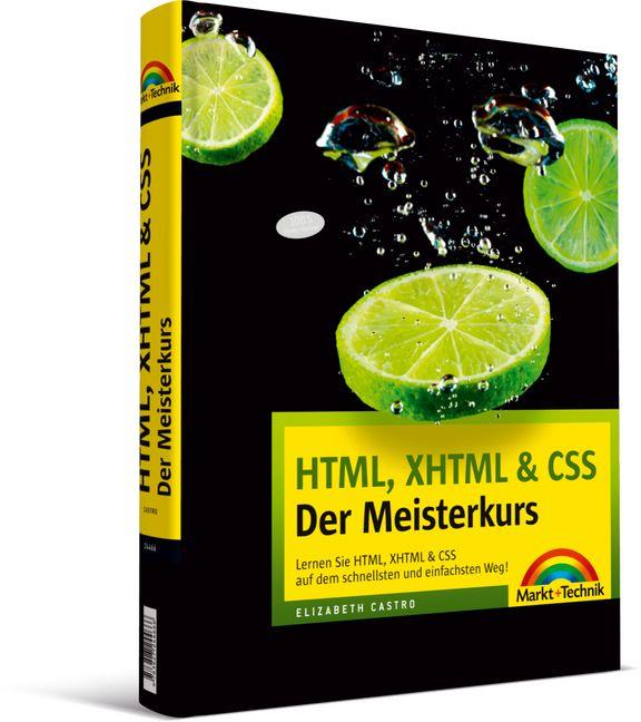 HTML, XHTML & CSS - Der Meisterkurs: Lernen Sie...