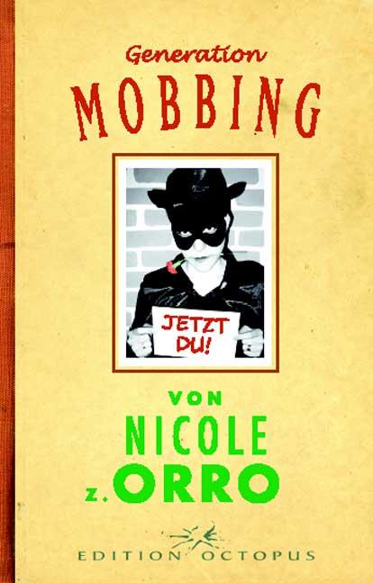 Generation Mobbing - Nicole Orro