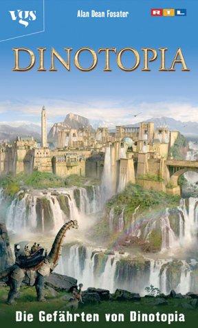 Dinotopia, Die Gefährten von Dinotopia - Alan Dean Foster
