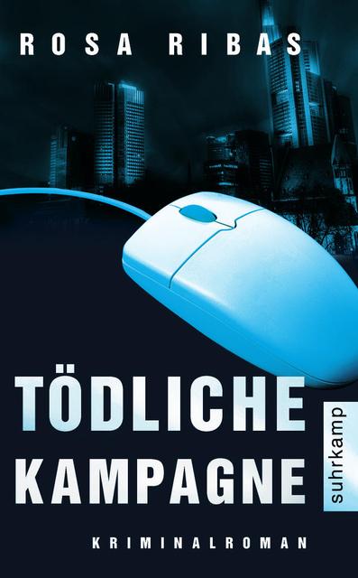 Tödliche Kampagne: Ein neuer Fall für Kommissarin Cornelia Weber-Tejedor. Kriminalroman (suhrkamp taschenbuch) - Rosa Ri