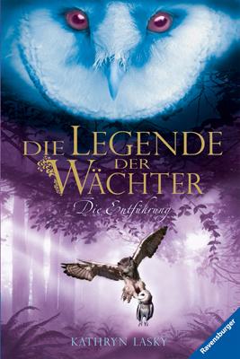 Die Legende der Wächter: Band 1 - Die Entführung - Kathryn Lasky [Gebundene Ausgabe]