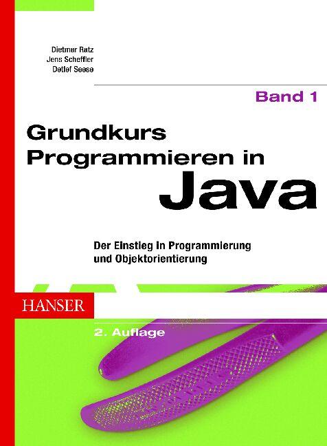Grundkurs Programmieren in Java 1. Der Einstieg...
