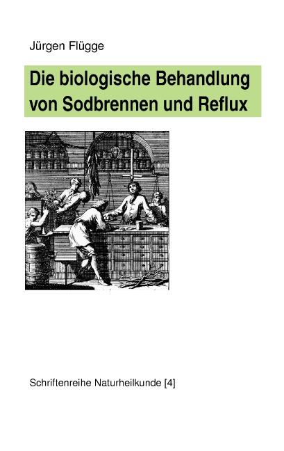 Die biologische Behandlung von Sodbrennen und Reflux - Jürgen Flügge