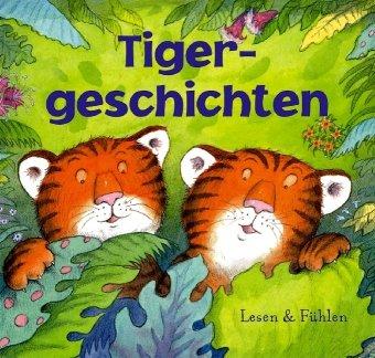 Tigergeschichten. Lesen & Fühlen - John Bendall...