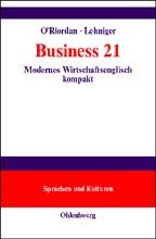 Business 21: Modernes Wirtschaftsenglisch kompakt. Lehrbuch zu Sprachen und Kulturen. An understanding of the business w