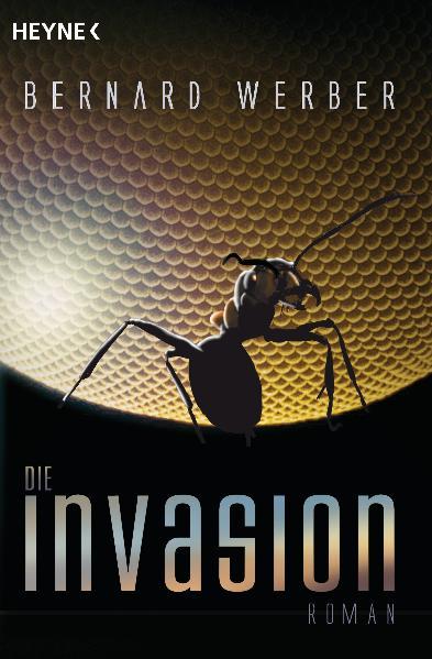 Die Invasion: Roman - Bernard Werber