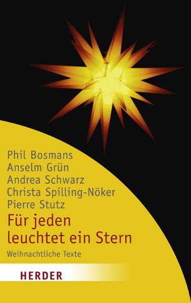 Für jeden leuchtet ein Stern: Weihnachtliche Texte von Phil Bosmans, Anselm Grün, Andrea Schwarz, Christa Spilling-Nöker, Pierre Stutz - Phil Bosmans
