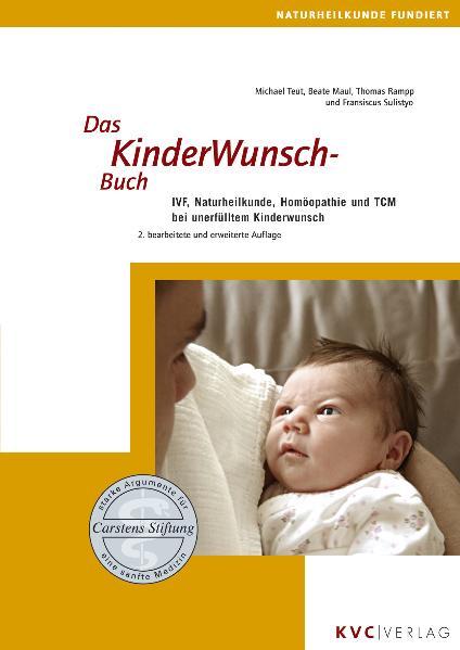 Das KinderWunschBuch: IVF, Naturheilkunde, Homöopathie und TCM bei unerfülltem Kinderwunsch - Michael Teut