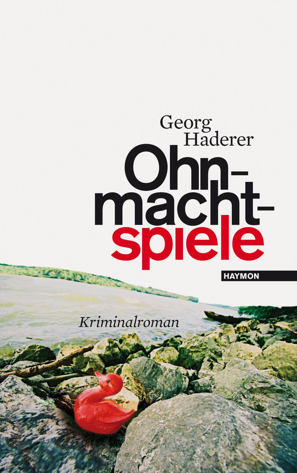 Ohnmachtspiele: Kriminalroman - Georg Haderer