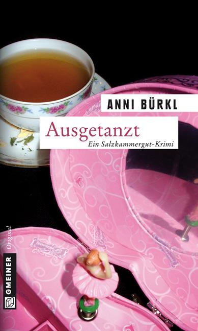 Ausgetanzt: Kriminalroman - Anni Bürkl