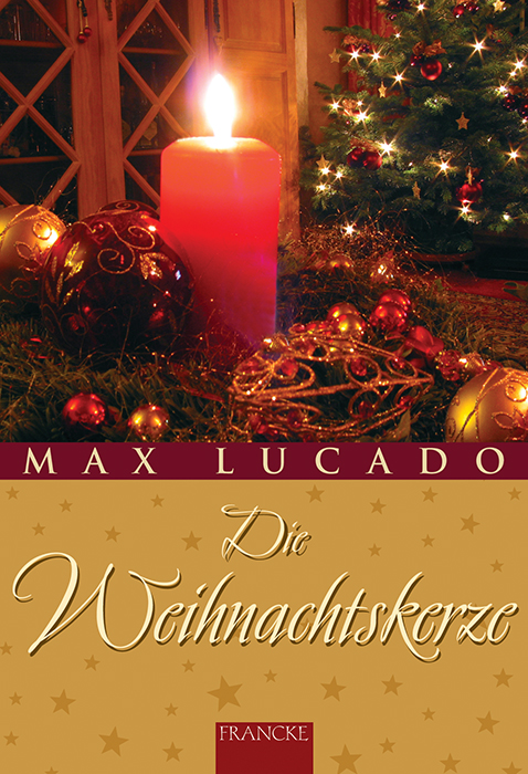 Die Weihnachtskerze - Max Lucado