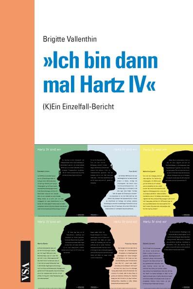 »Ich bin dann mal Hartz IV«: (K)Ein Einzelfallbericht - Brigitte Vallenthin