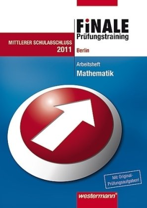 Finale Mathematik. Prüfungstraining Mittlerer Schulabschluss Berlin: Arbeitsheft 2010 mit Lösungsheft - Bernhard Humpert