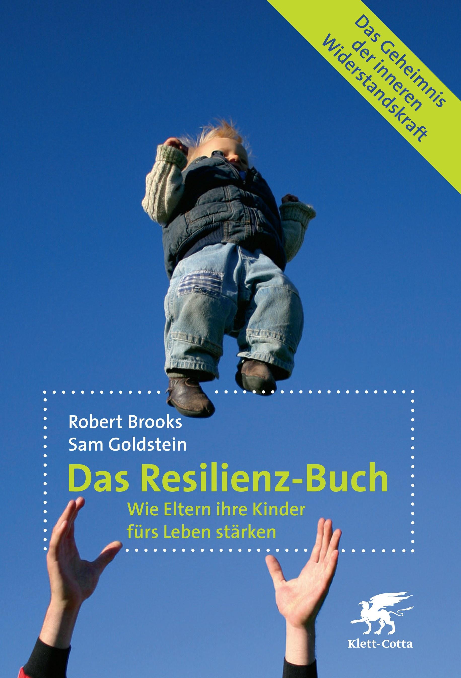 Das Resilienz-Buch. Wie Eltern ihre Kinder fürs Leben stärken - Robert Brooks