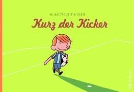 Kurz der Kicker - Martin Baltscheit