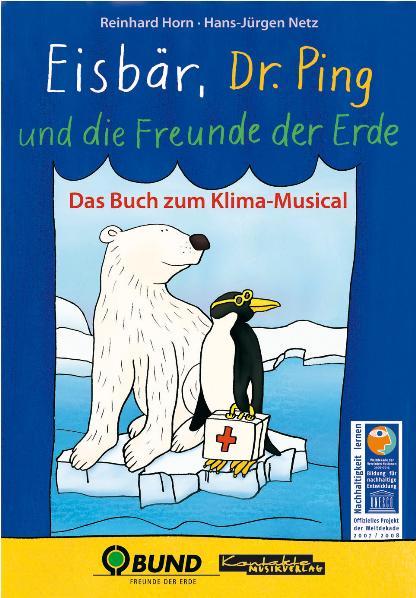 Eisbär, Dr. Ping und die Freunde der Erde: Das ...