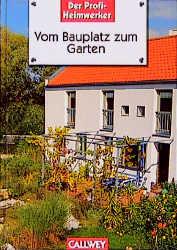 Vom Bauplatz zum Garten - Peter Himmelhuber