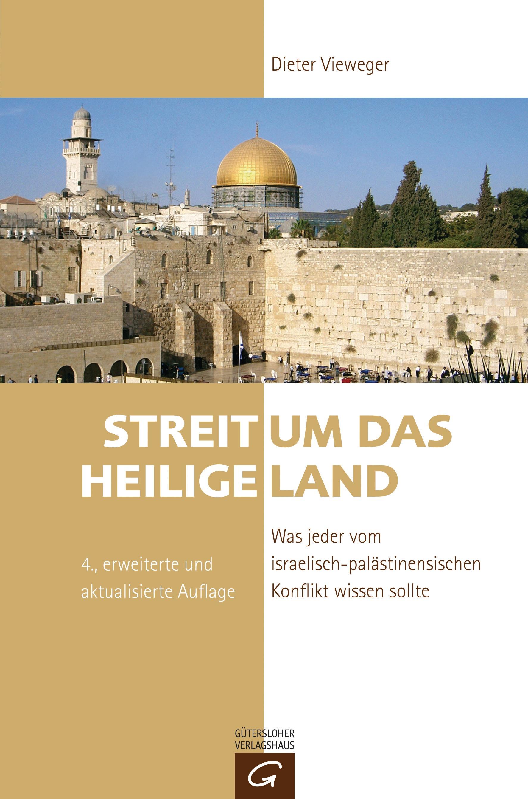 Streit um das Heilige Land: Was jeder vom israelisch-palästinensischen Konflikt wissen sollte - Dieter Vieweger [Taschen