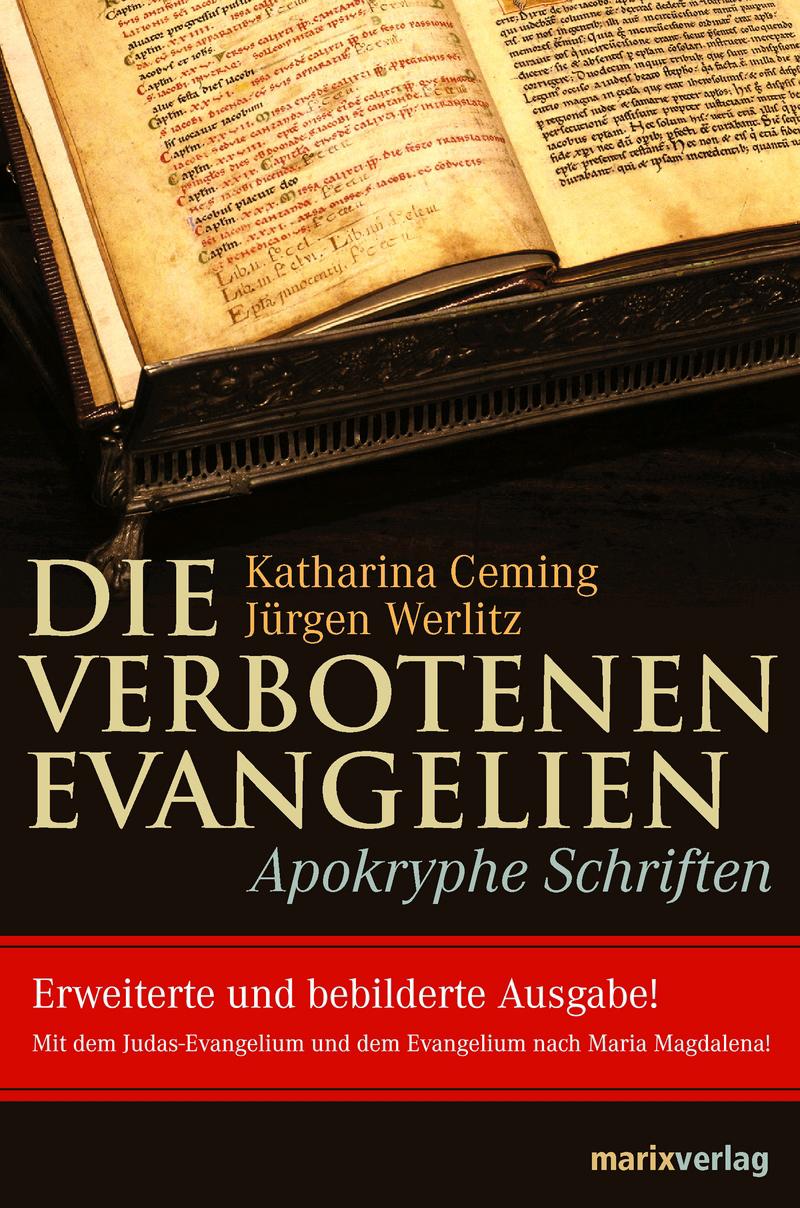 Die verbotenen Evangelien: Apokryphe Schriften - Katharina Ceming