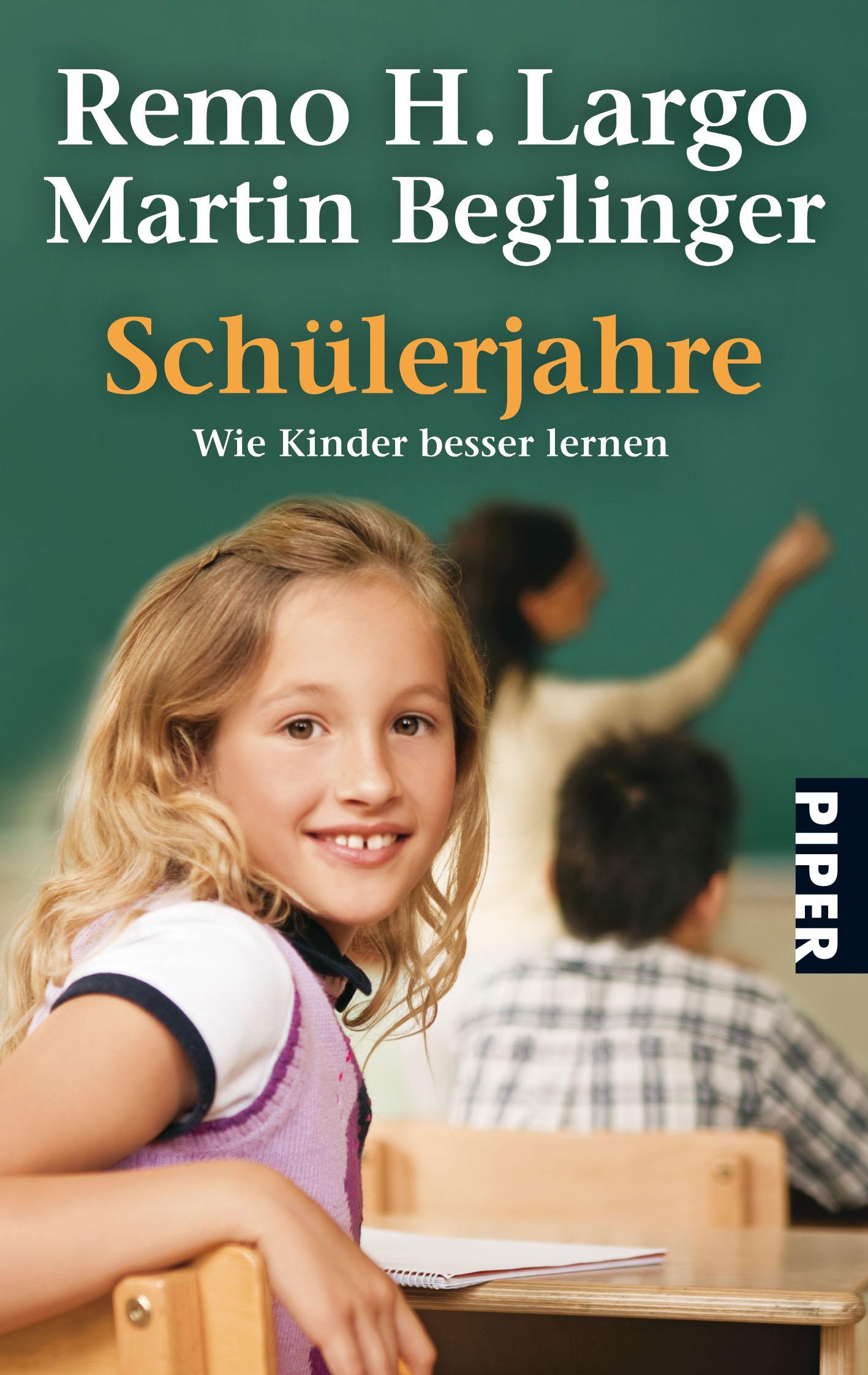 Schülerjahre: Wie Kinder besser lernen - Remo H. Largo