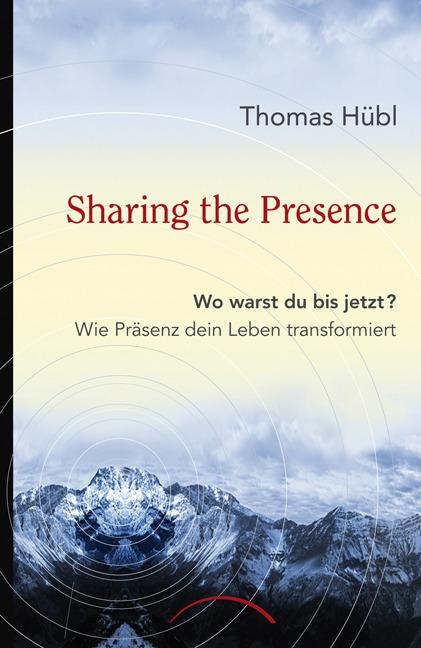 Sharing The Presence: Wo warst du bis jetzt? Wi...