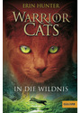 Warrior Cats - Band 01: In die Wildnis - Erin Hunter