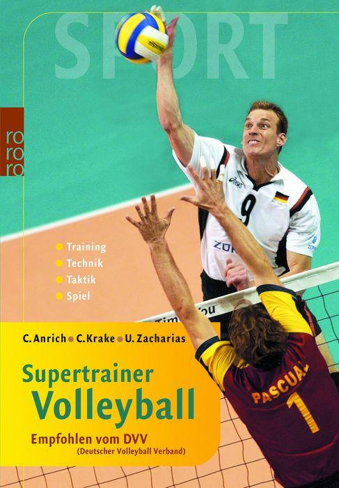 Supertrainer Volleyball: Training, Technik, Taktik, Spiel - Christoph Anrich