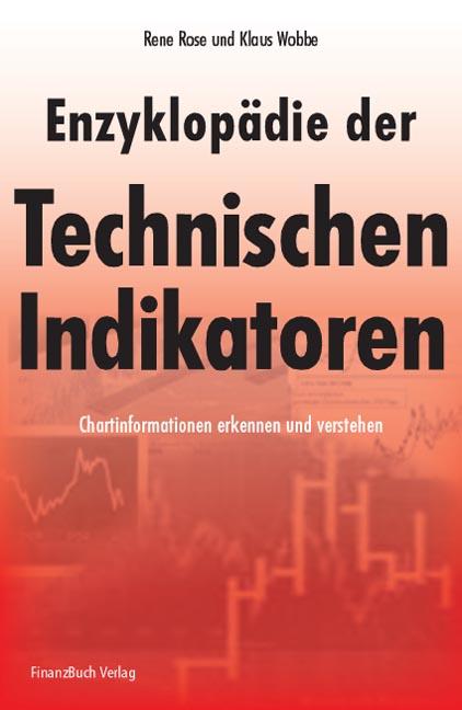 Enzyklopädie der Technischen Indikatoren: Trading-chancen profitabel Nutzen - Rene Rose