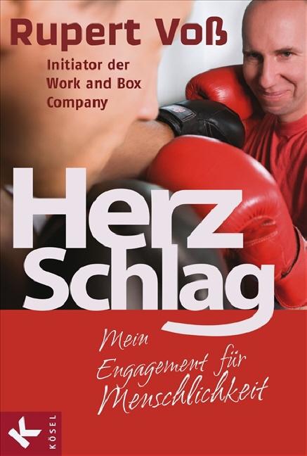 Herz-Schlag: Mein Engagement für Menschlichkeit - Rupert Voß Initiator der Work and Box Company