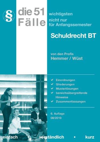 Die 51 wichtigsten Fälle zum Schuldrecht BT: Nicht nur für Angangssemester - Karl Edmund Hemmer