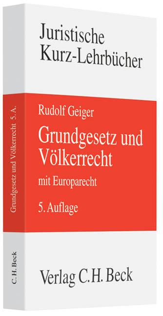 Grundgesetz und Völkerrecht mit Europarecht - Rudolf Geiger
