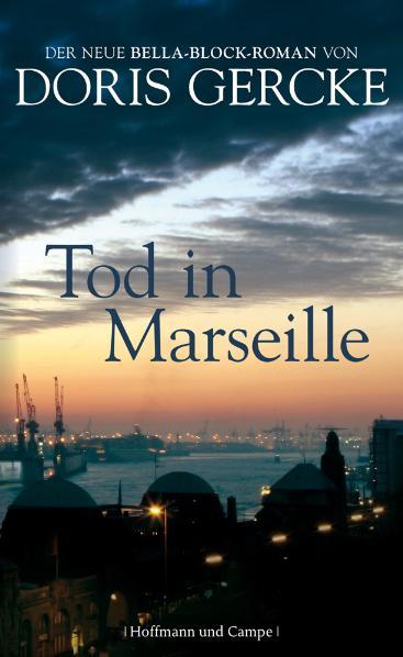 Tod in Marseille: Ein Bella-Block-Roman - Doris Gercke