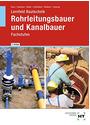 Lernfeld Bautechnik: Fachstufen Rohrleitungsbauer und Kanalbauer - Silke Guse [3. Auflage 2014]