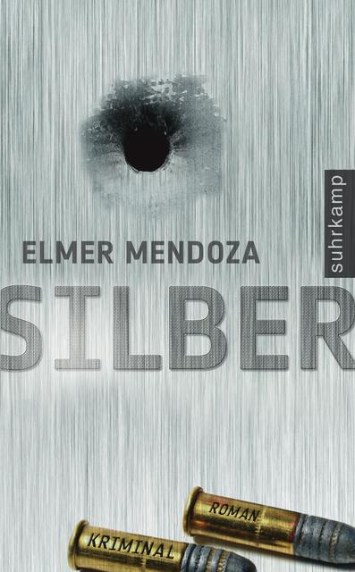 Silber: Kriminalroman (suhrkamp taschenbuch) - Elmer Mendoza