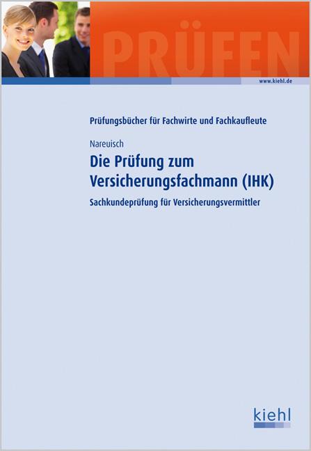 Die Prüfung zum Versicherungsfachmann (IHK) - Sachkundeprüfung für Versicherungsvermittler - Andreas Nareuisch