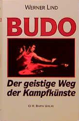 Budo. Der geistige Weg der Kampfkünste - Werner...