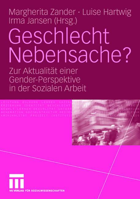 Geschlecht Nebensache?: Zur Aktualität der Gend...