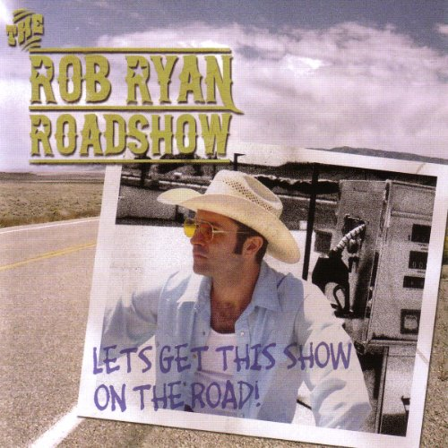 Rob Roadshow Ryan - Let´S Get This Show on the Road
