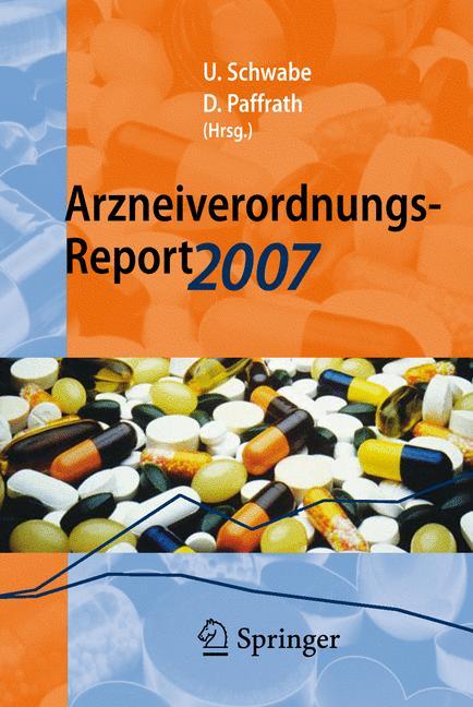Arzneiverordnungs-Report 2007: Aktuelle Daten, ...