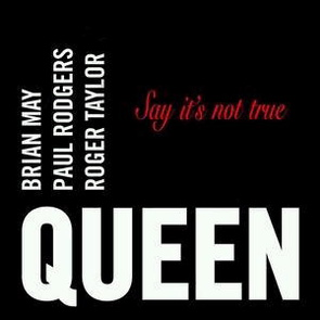 Queen + Paul Rodgers - Say It´s Not True - Single Enhanced