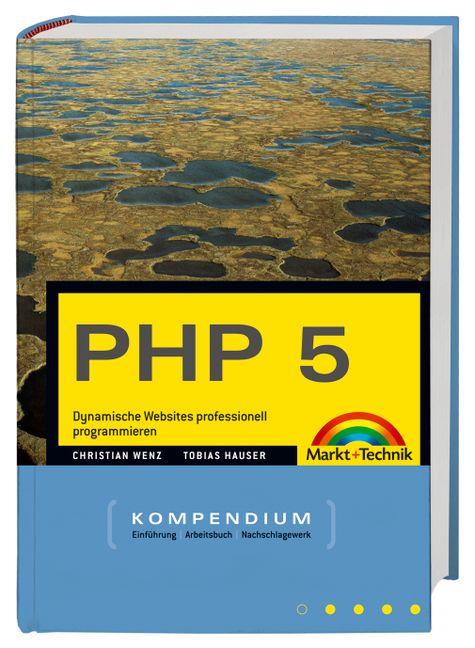 PHP 5 Kompendium. Dynamische Webanwendungen von...