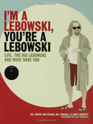 I´m a Lebowski, You´re a Lebowski: Life, the Bi...