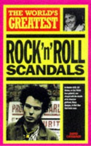 World´s Greatest Rock ´n´ Roll Scandals - David Cavanagh
