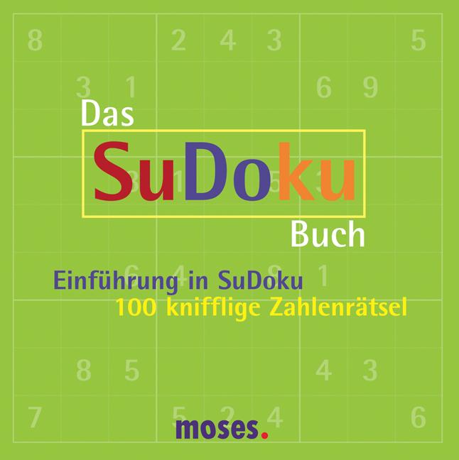 Das SuDoku-Buch: Einführung in SuDoku - 101 kni...